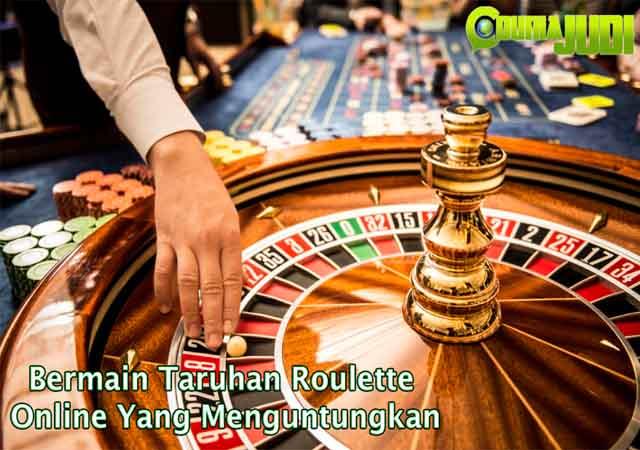 Bermain Taruhan Roulette Online - Bermain Taruhan Roulette Online Yang Menguntungkan